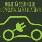 Mobilità Sostenibile: le opportunità per le aziende